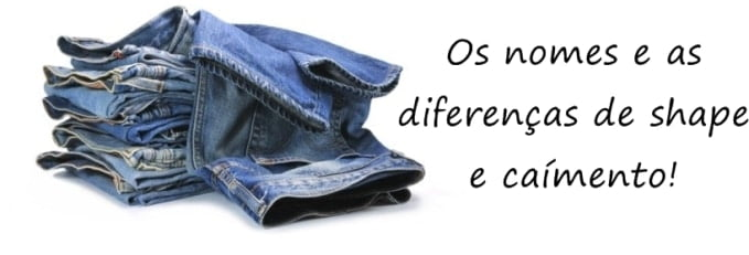 0 modelagens da calça jeans