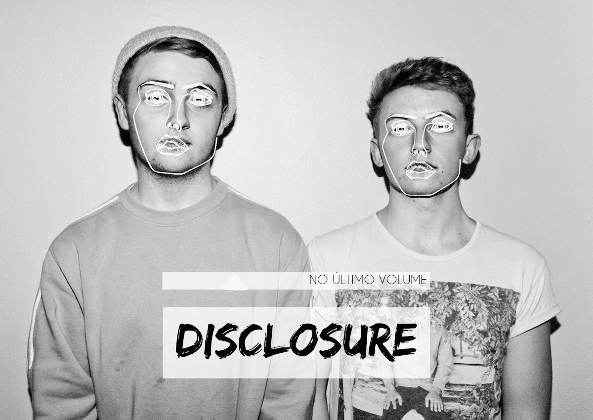 00No Èltimo Volume - Disclosure - Homens Que Se Cuidam