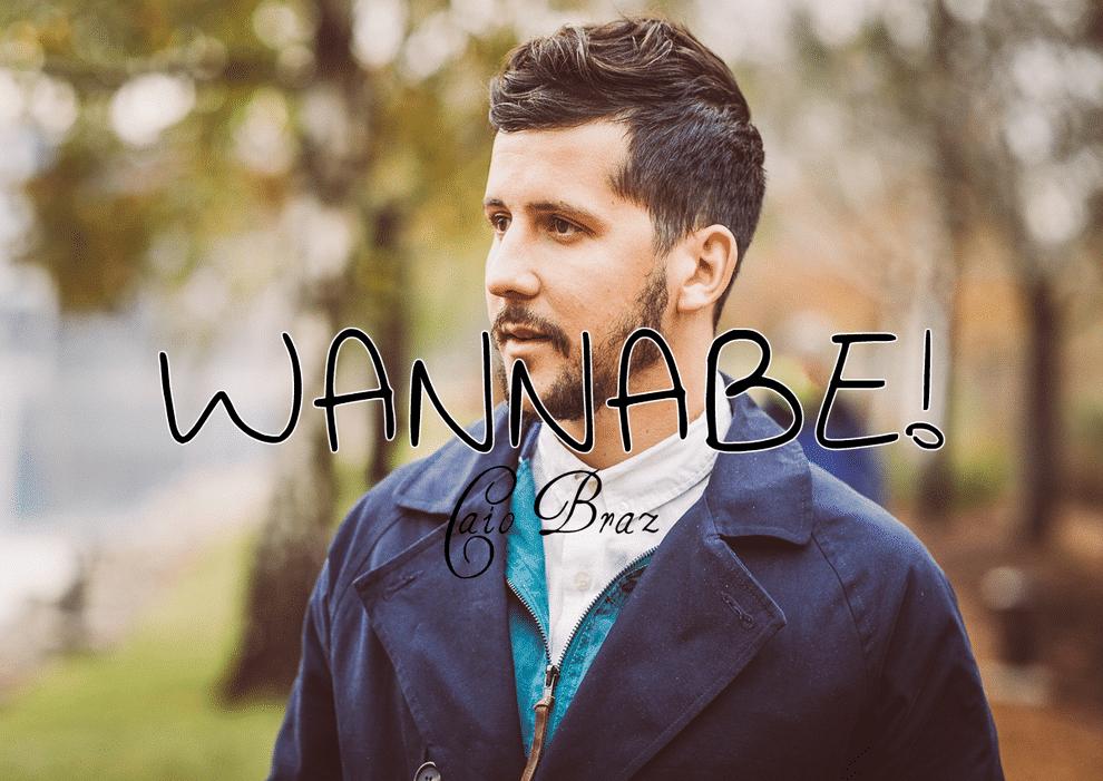 00Wannabe-CaioBraz-HomensQueSeCuidam