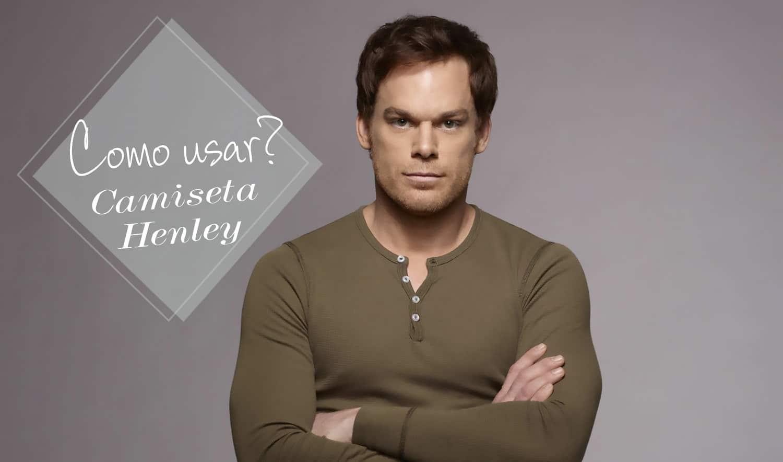 Camiseta Henley Masculina  Saiba Como Usar e Onde Comprar - Homens ... da571515a9