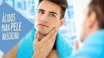 acidos para pele oleosa homens que se cuidam por juan alves